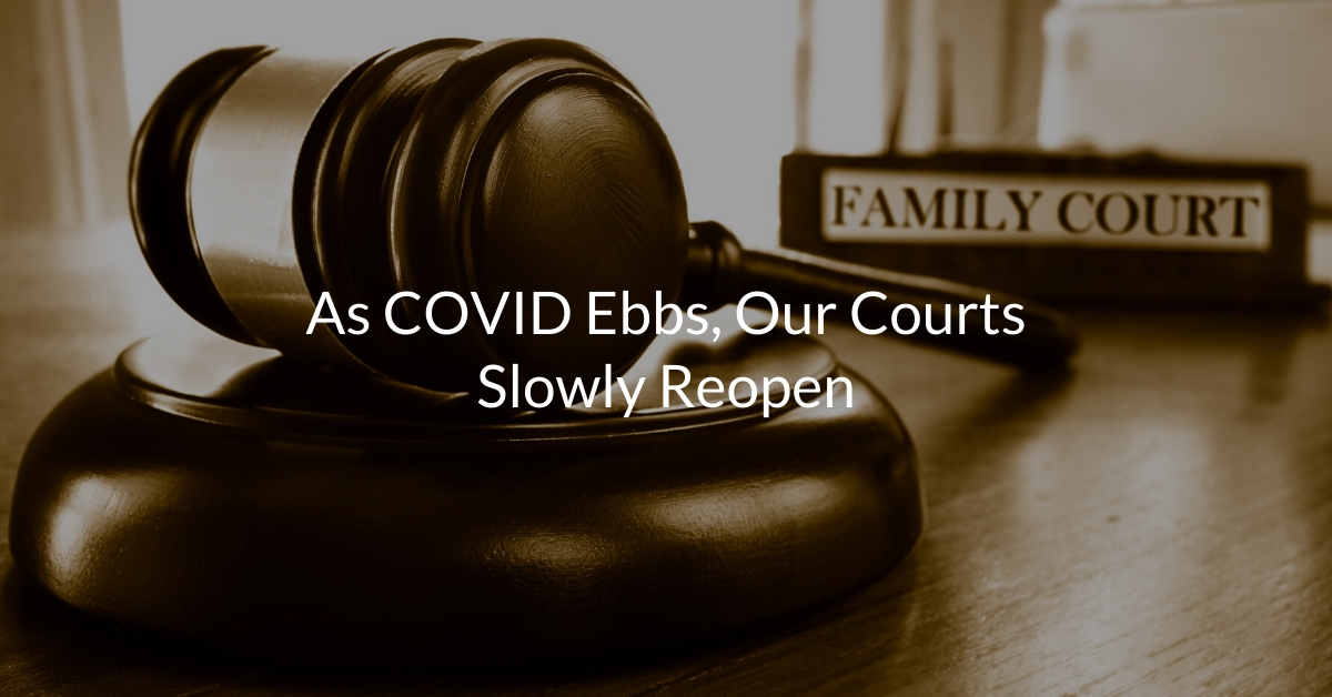 As COVID Ebbs, Our Courts Slowly Reopen